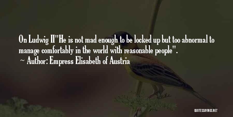 Manage Up Quotes By Empress Elisabeth Of Austria