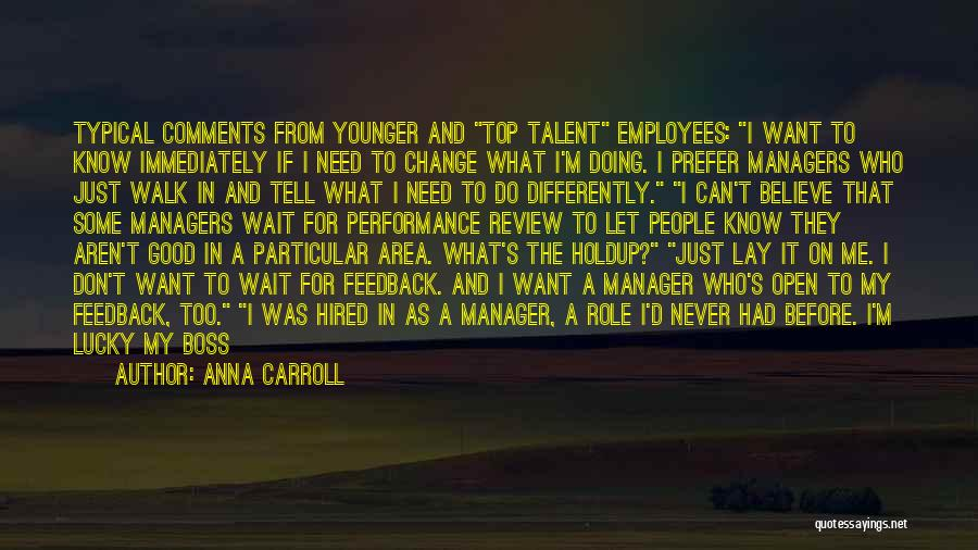 Managers Quotes By Anna Carroll