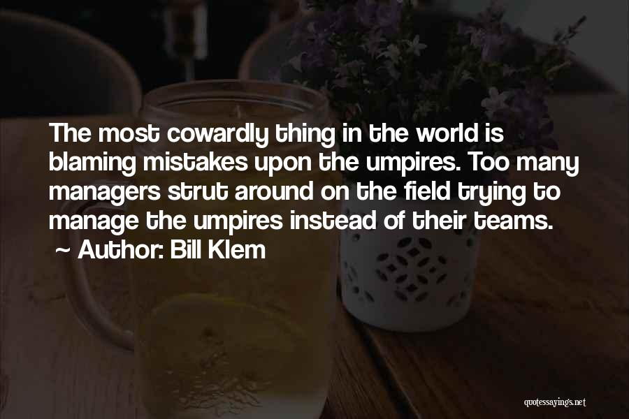 Managers Quotes By Bill Klem