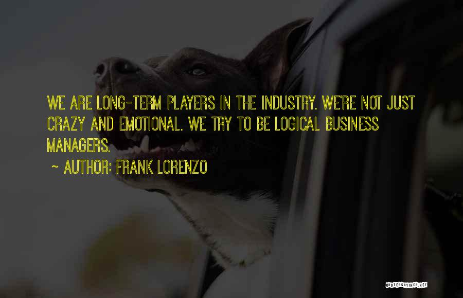 Managers Quotes By Frank Lorenzo