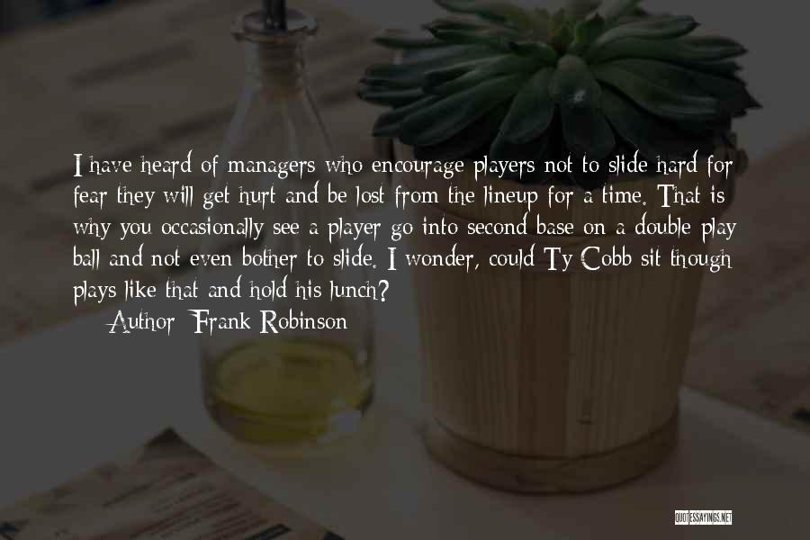 Managers Quotes By Frank Robinson