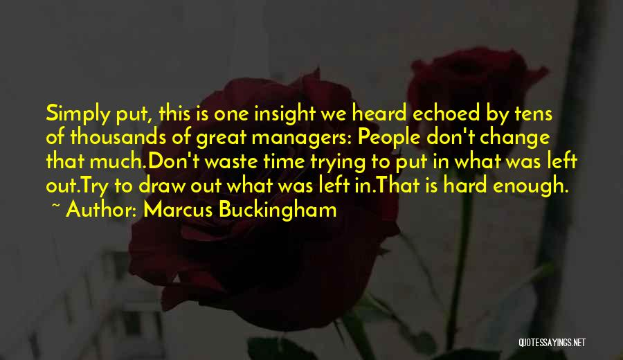 Managers Quotes By Marcus Buckingham