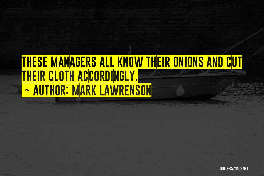 Managers Quotes By Mark Lawrenson