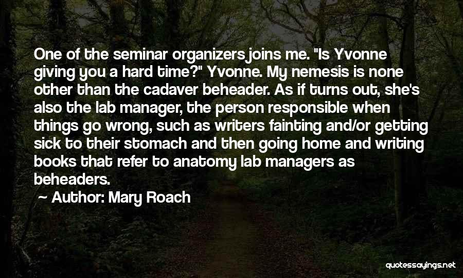 Managers Quotes By Mary Roach