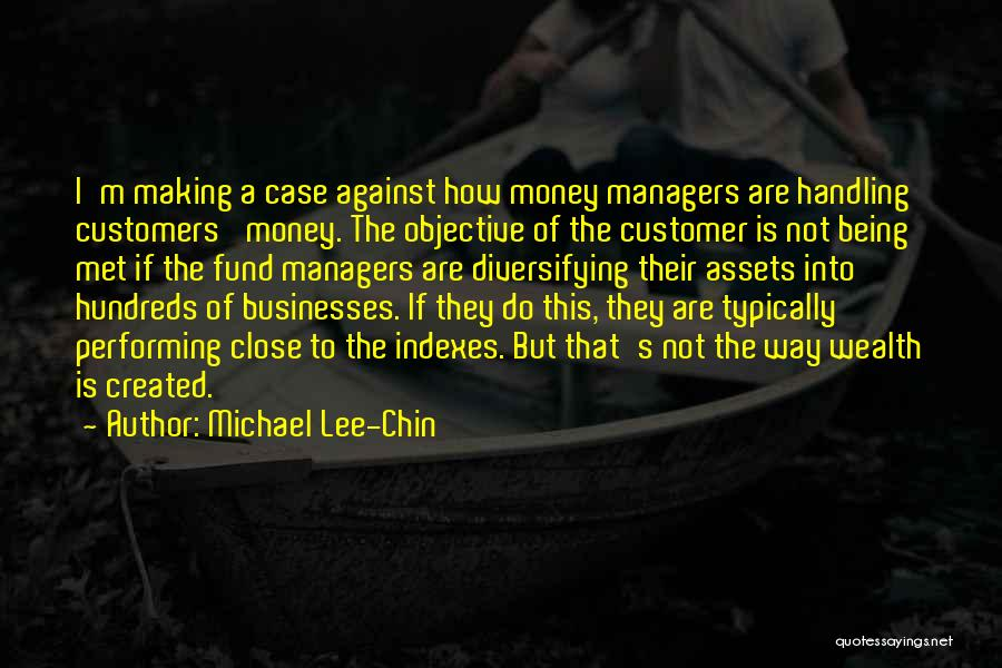 Managers Quotes By Michael Lee-Chin