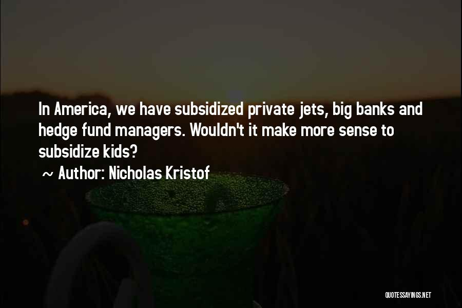 Managers Quotes By Nicholas Kristof