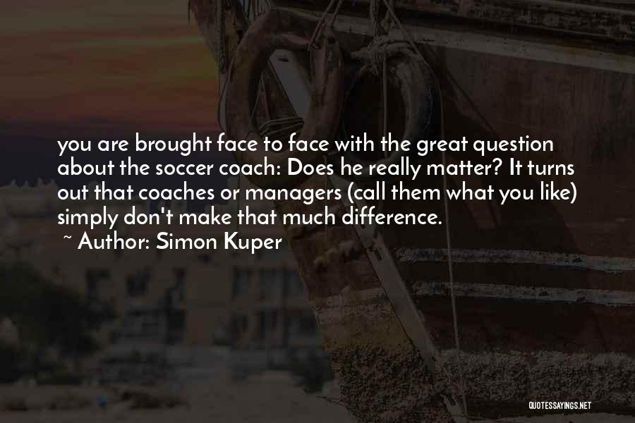 Managers Quotes By Simon Kuper