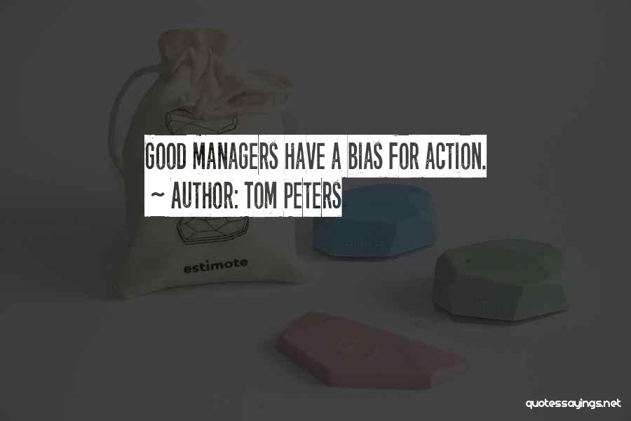 Managers Quotes By Tom Peters