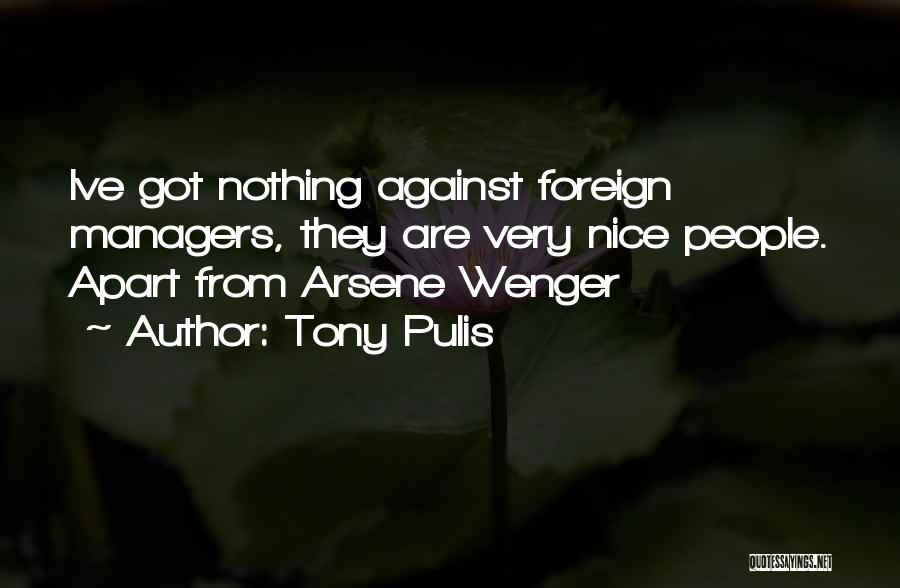 Managers Quotes By Tony Pulis