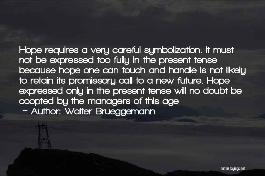 Managers Quotes By Walter Brueggemann