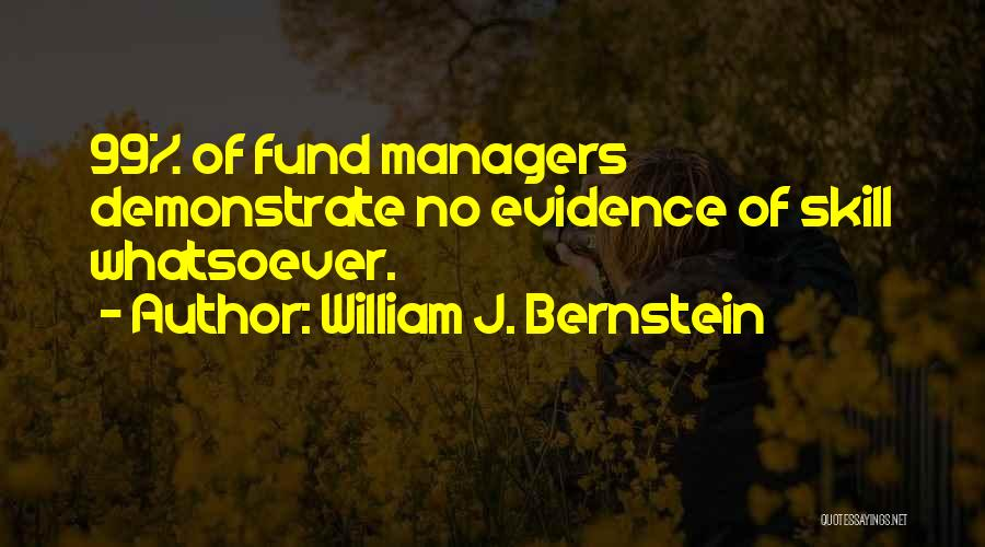 Managers Quotes By William J. Bernstein