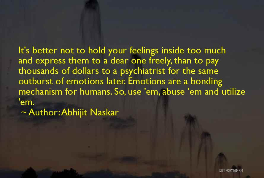Managing Your Emotions Quotes By Abhijit Naskar