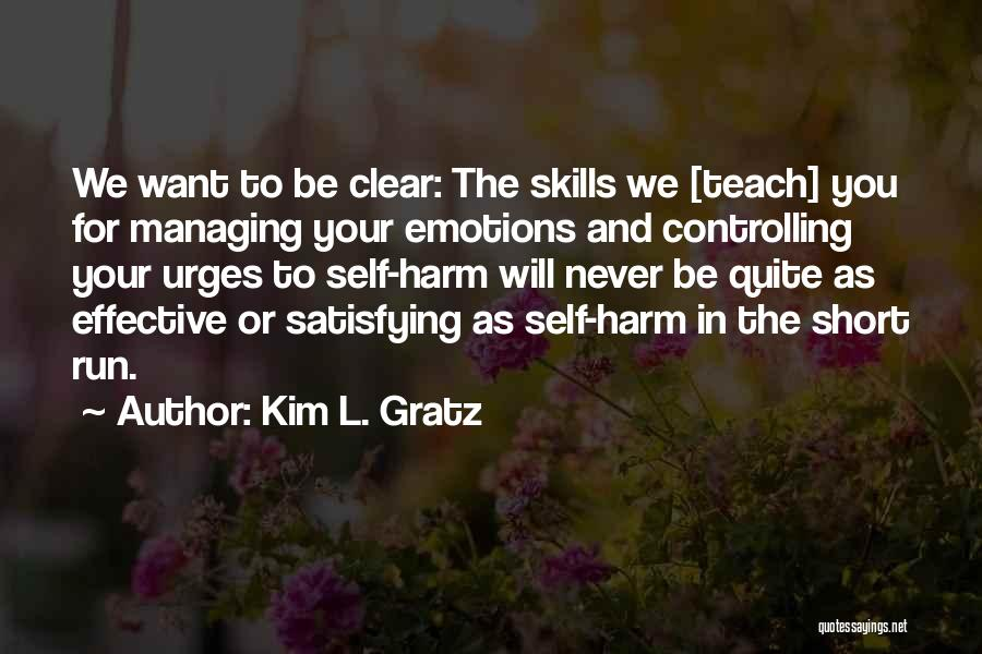 Managing Your Emotions Quotes By Kim L. Gratz