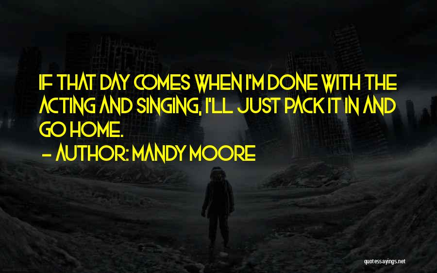 Mandy Moore Quotes 1007622