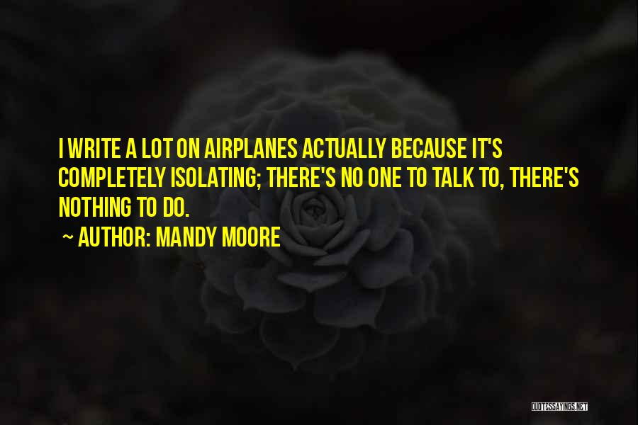 Mandy Moore Quotes 1145720