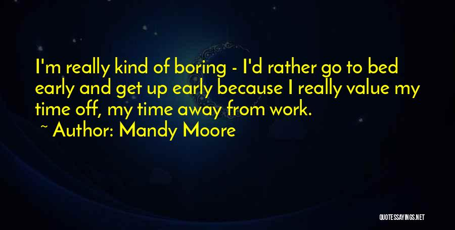 Mandy Moore Quotes 1166364