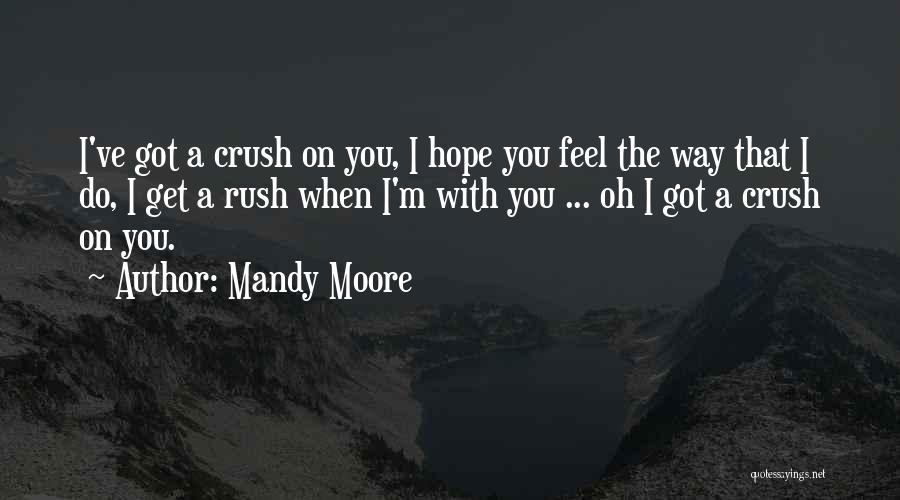 Mandy Moore Quotes 1247727