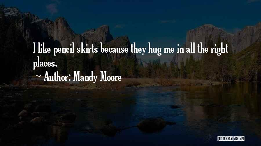 Mandy Moore Quotes 1422217