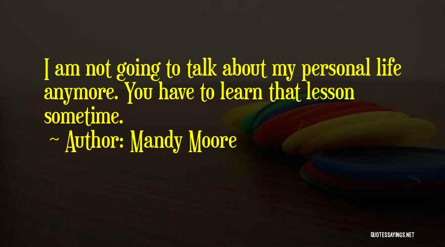 Mandy Moore Quotes 1484518