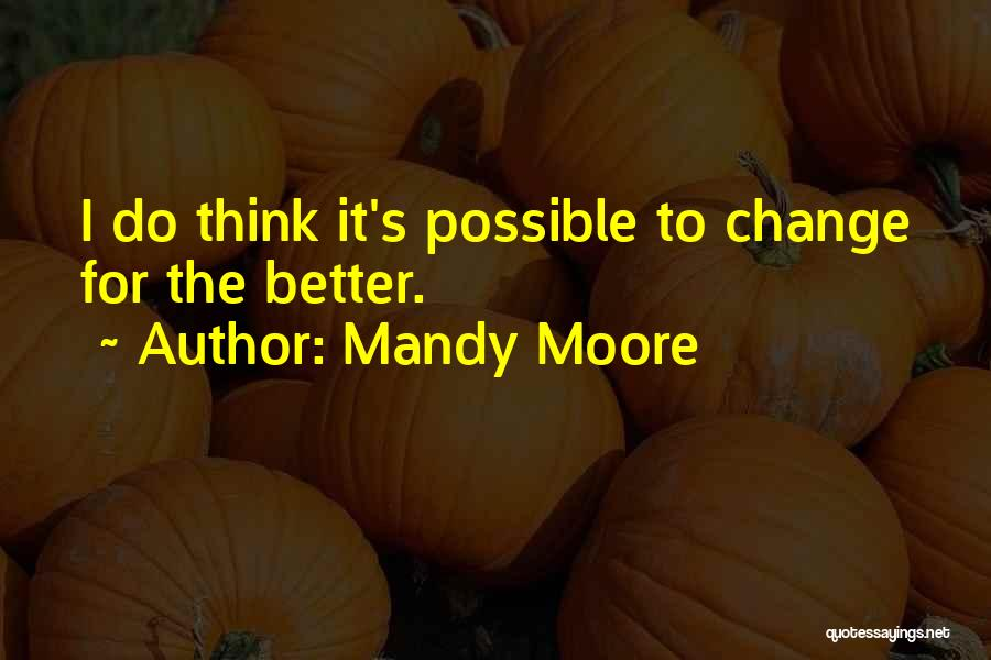 Mandy Moore Quotes 1668544
