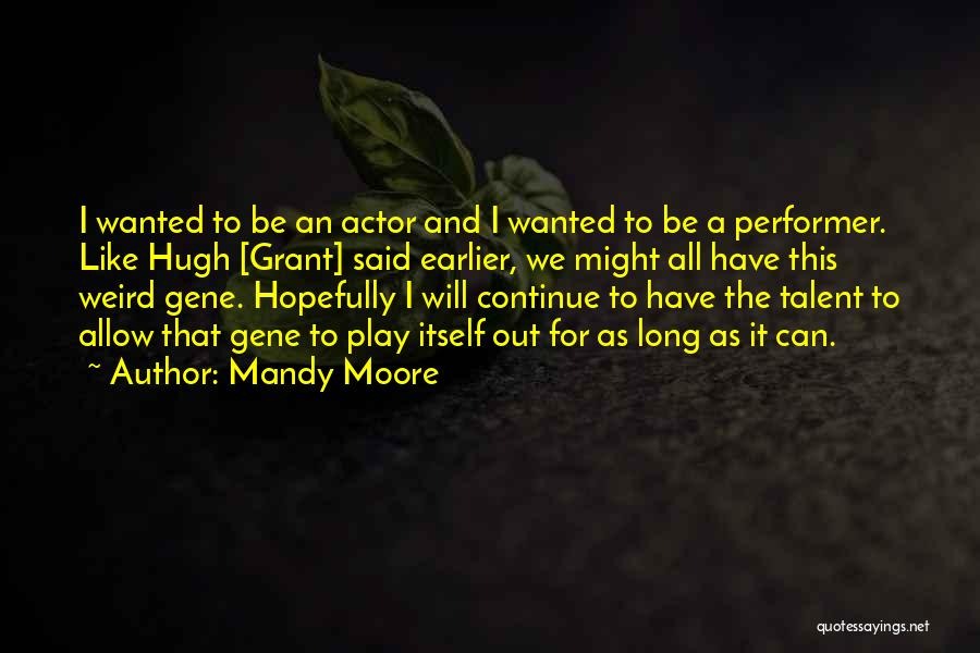 Mandy Moore Quotes 1668562