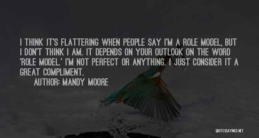 Mandy Moore Quotes 1678395