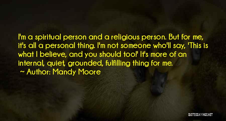 Mandy Moore Quotes 1705344