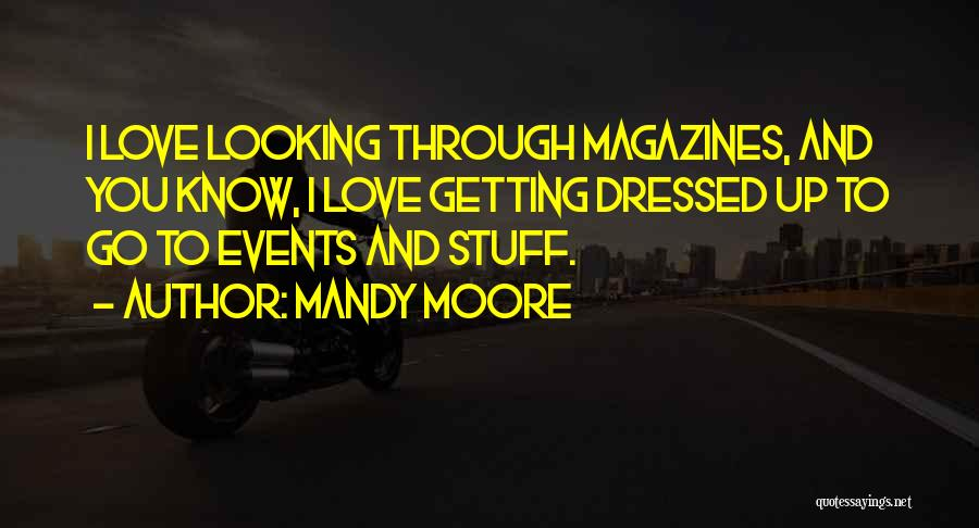 Mandy Moore Quotes 1746542
