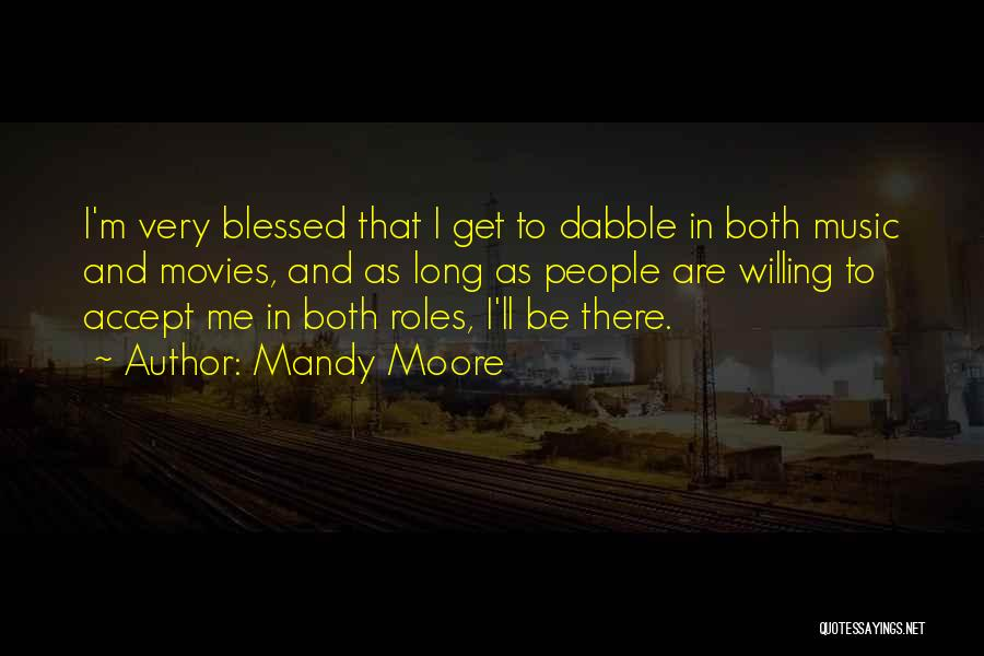 Mandy Moore Quotes 2008596