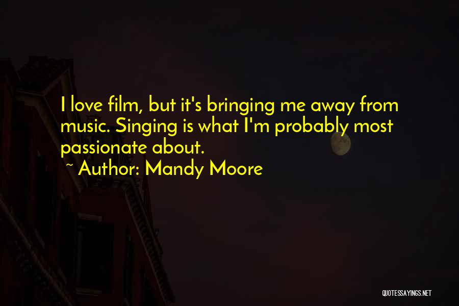 Mandy Moore Quotes 2215868
