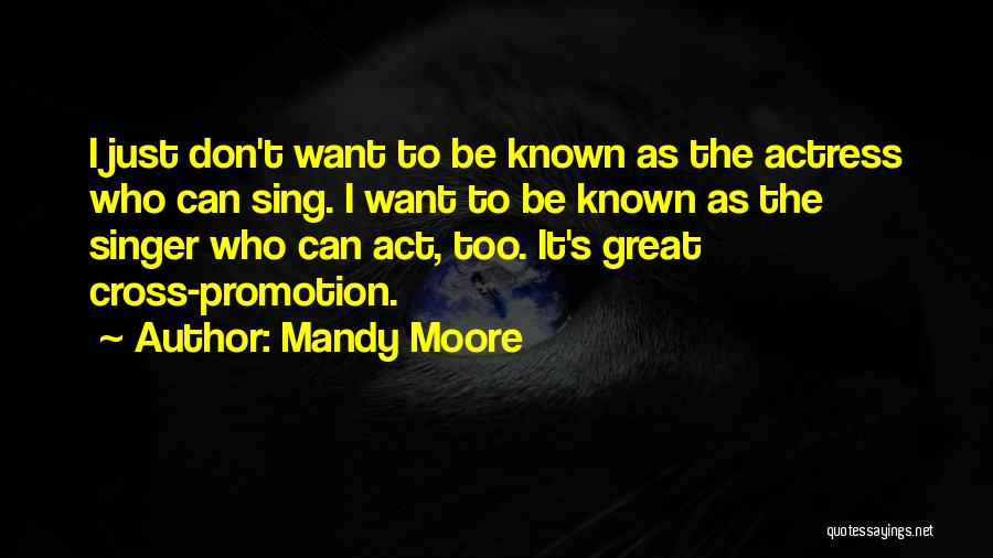 Mandy Moore Quotes 258468