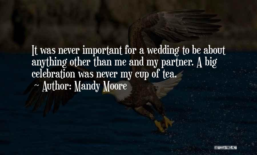 Mandy Moore Quotes 324519