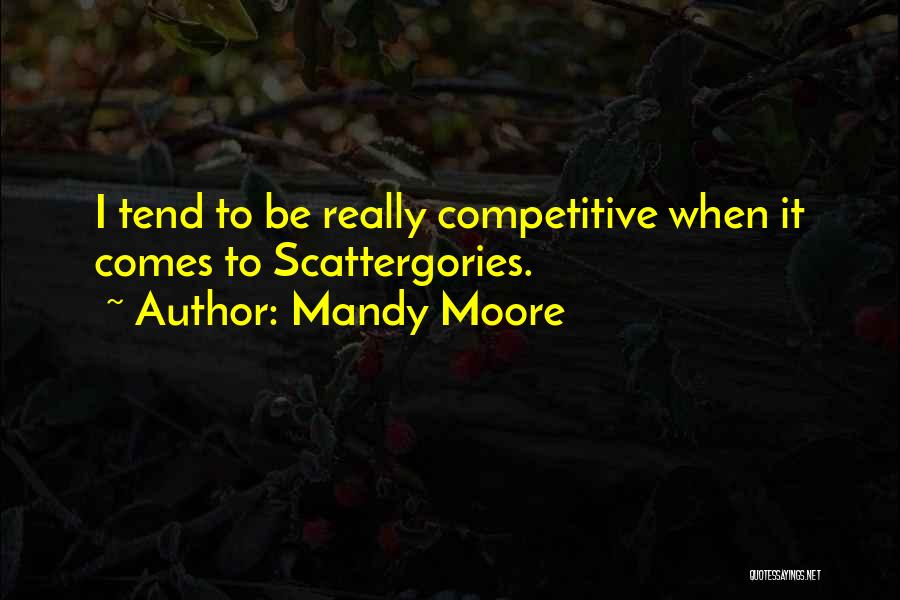 Mandy Moore Quotes 966386