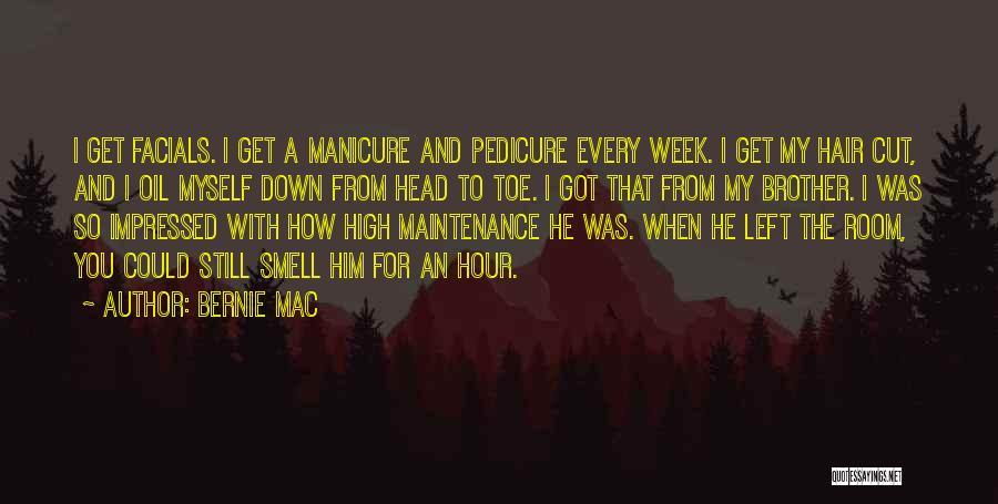 Manicure Pedicure Quotes By Bernie Mac