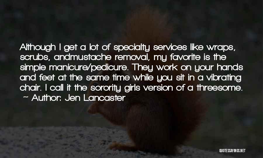 Manicure Pedicure Quotes By Jen Lancaster
