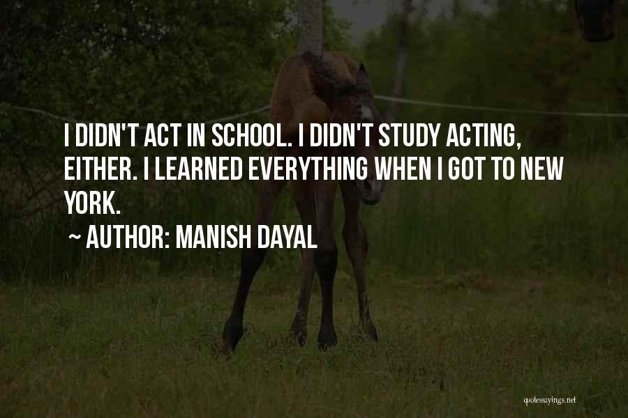 Manish Dayal Quotes 1226226