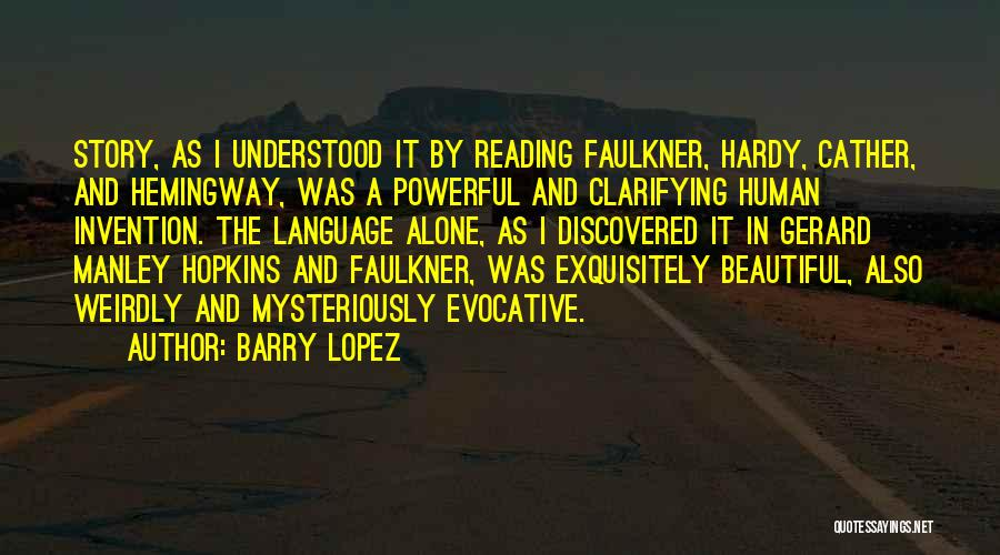 Manley Hopkins Quotes By Barry Lopez