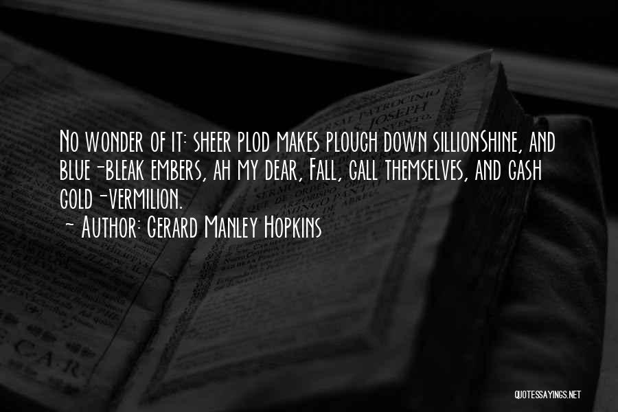 Manley Hopkins Quotes By Gerard Manley Hopkins