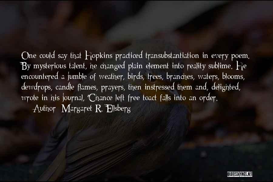 Manley Hopkins Quotes By Margaret R. Ellsberg