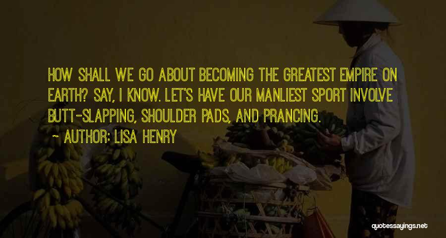 Manliest Quotes By Lisa Henry