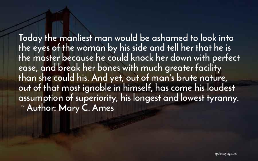 Manliest Quotes By Mary C. Ames