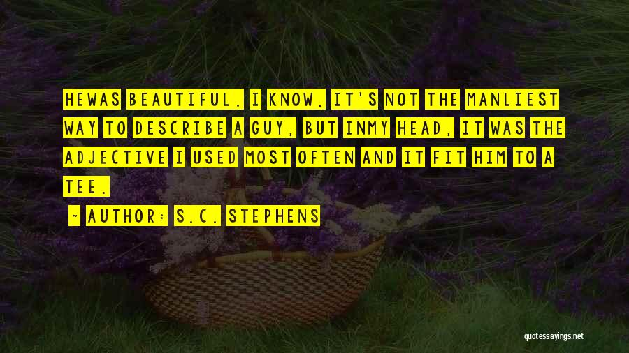 Manliest Quotes By S.C. Stephens