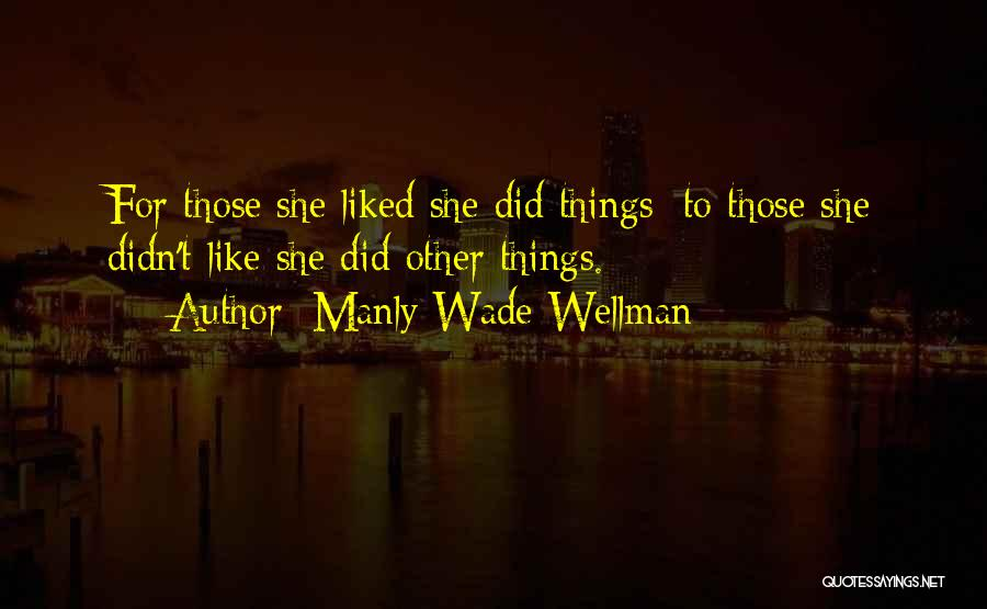 Manly Wade Wellman Quotes 1750223