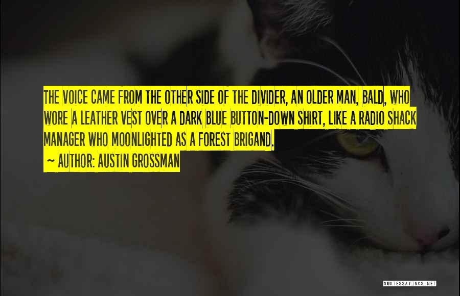 Man's Dark Side Quotes By Austin Grossman