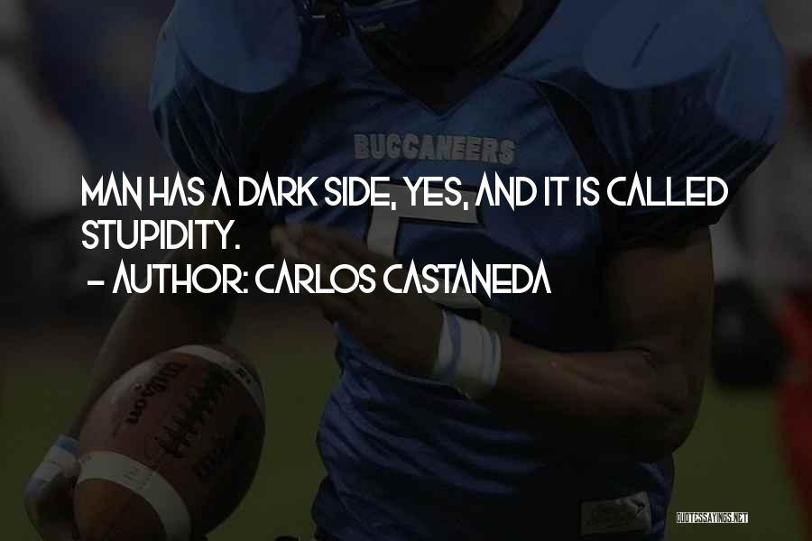 Man's Dark Side Quotes By Carlos Castaneda