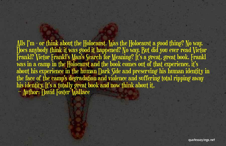 Man's Dark Side Quotes By David Foster Wallace