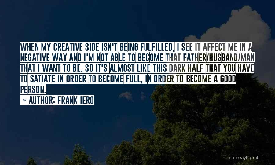 Man's Dark Side Quotes By Frank Iero