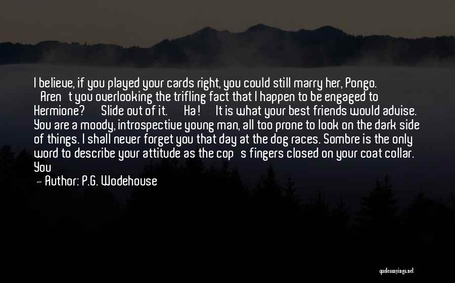 Man's Dark Side Quotes By P.G. Wodehouse