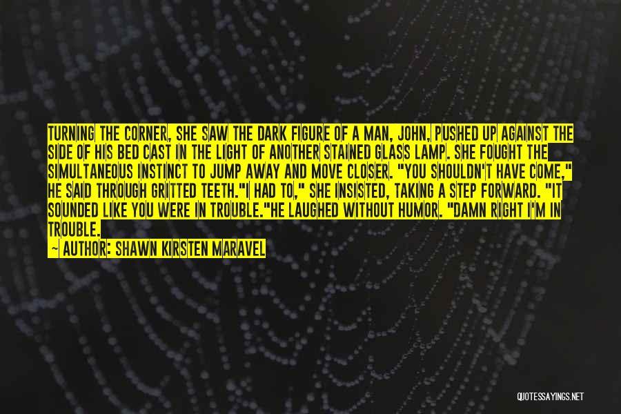Man's Dark Side Quotes By Shawn Kirsten Maravel