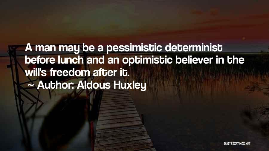 Man's Free Will Quotes By Aldous Huxley